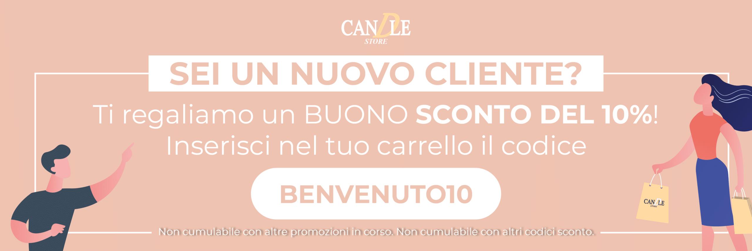 Buono Sconto Nuovo Cliente Sconto 10% BENVENUTO10 - Candle Store